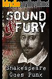Sound & Fury: Shakespeare Goes Punk (Writerpunk Project Book 1)
