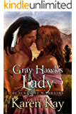 Gray Hawk's Lady (Blackfoot Warriors Book 1)