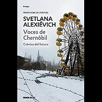 Voces de Chernóbil: Crónica del futuro (Spanish Edition)