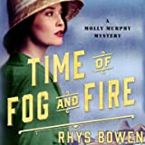 Time of Fog and Fire: A Molly Murphy Mystery