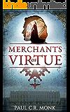 Merchants of Virtue (The Huguenot Connection Book 1)
