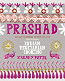 Prashad Cookbook: Indian Vegetarian Cooking (English Edition)