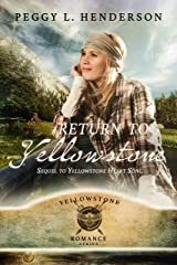 Return To Yellowstone: Sequel to Yellowstone Heart Song (Yellowstone Romance Book 2) Kindle Edition