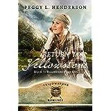 Return To Yellowstone: Sequel to Yellowstone Heart Song (Yellowstone Romance Book 2)