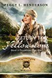 Return To Yellowstone: Sequel to Yellowstone Heart Song (Yellowstone Romance Book 2)