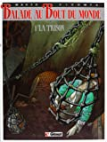 Balade au bout du monde, tome 1 : La prison