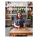 Joshua Weissman: An Unapologetic Cookbook. A #1 NEW YORK TIMES BESTSELLER