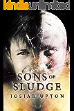 Sons of Sludge (Postmortem Anomalies Book 1)
