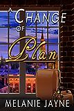 A Change of Plan (Change Series Book 5)