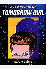 Tomorrow Girl (Tales of Tomorrow Girl Book 1) Kindle Edition