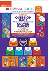 Oswaal CBSE Question Bank Class 12 Physical education Chapterwise & Topicwise Solved Papers (Reduced Syllabus) (For 2021 Exam) Kindle Edition