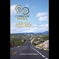 Corredor Central: La agenda regional del destino global de inversión en México