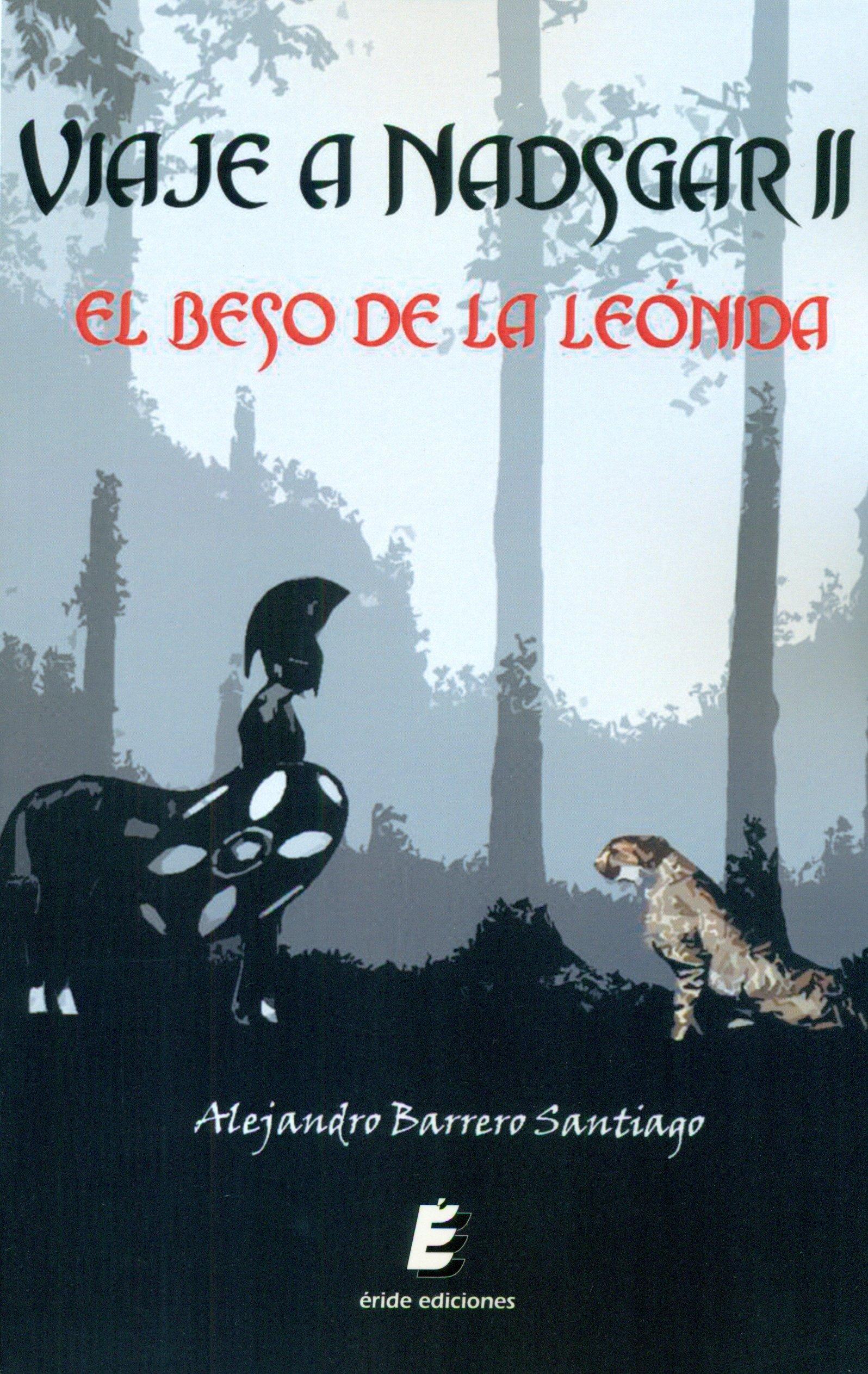 Viaje a Nadsgar II: El beso de la Leónida: Amazon.es: Alejandro Barrero Santiago: Libros