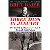 Three Days in January: Dwight Eisenhower's Final Mission (Three Days Series) (English Edition)