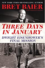 Three Days in January: Dwight Eisenhower's Final Mission (Three Days Series) Kindle Edition