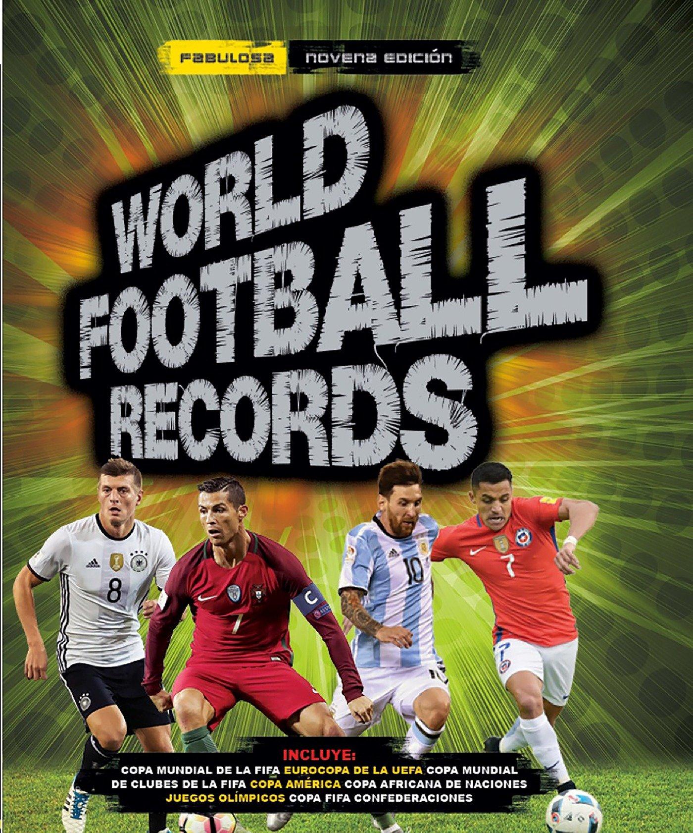 World Football Records 2018/World Soccer Records 2018 (Spanish Edition)