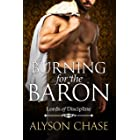Burning for the Baron (Lords of Discipline Book 3)