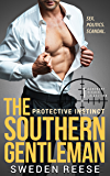 The Southern Gentleman: Protective Instinct (Dominant Heroes Collection Book 1)