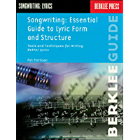 Songwriting: Essential Guide to Lyric Form and Structure: Tools and Techniques for Writing Better Lyrics (Songwriting Guides) (English Edition)