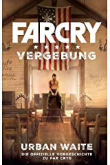 Far Cry 5: Vergebung: Die Vorgeschichte zum Videogame (Assassin's Creed) (German Edition) Kindle Edition