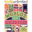 The World's Best Bowl Food: Where to find it and how to make it (Lonely Planet)