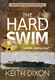 The Hard Swim (Sam Dyke Investigations Book 3)