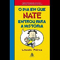 O dia em que Nate entrou para a história (Big Nate Livro 1)