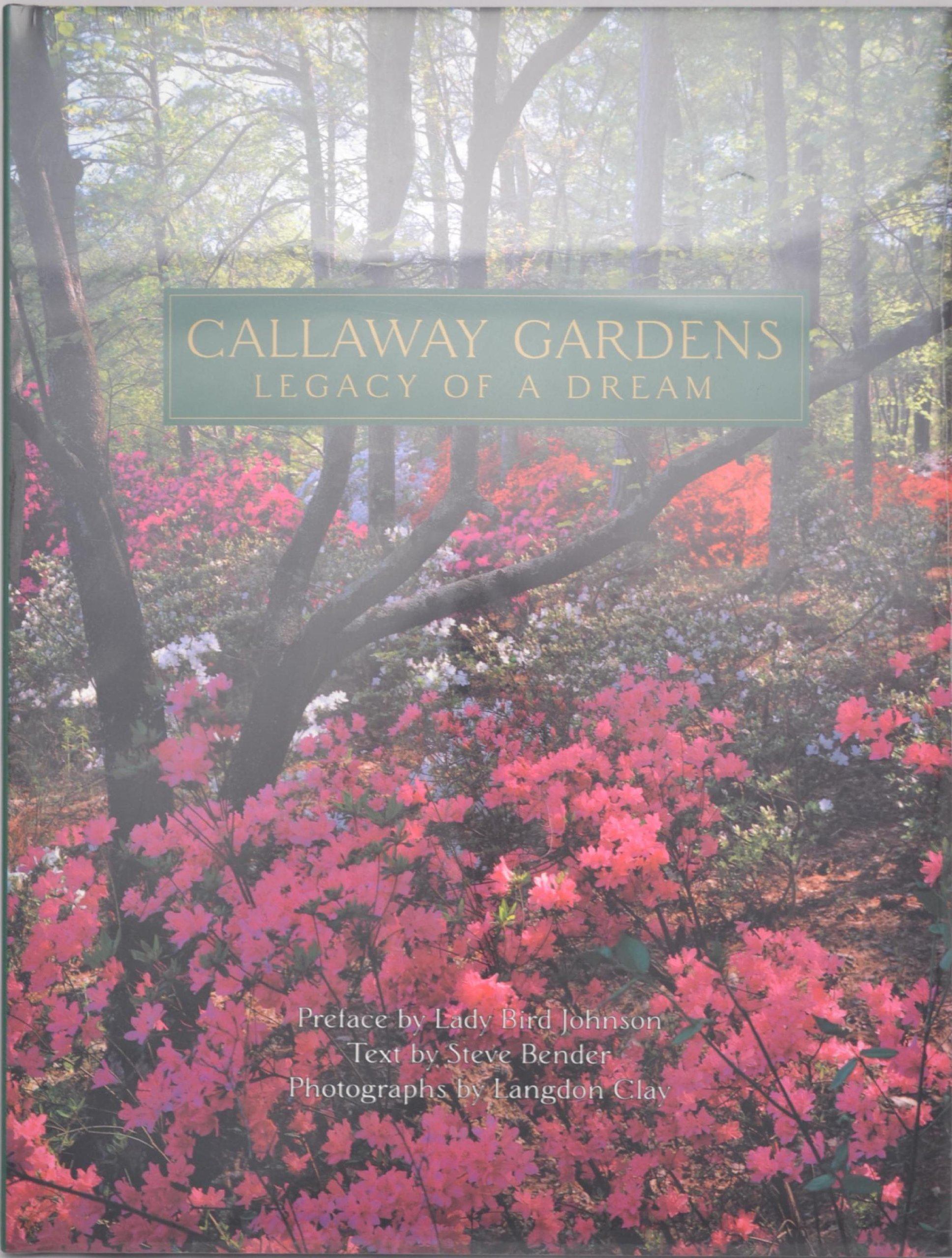 Callaway Gardens: Legacy of a Dream