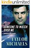 Someone To Watch Over Me (Sonoran Security Agency Book 1)