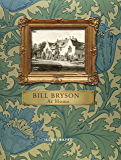 At Home (Illustrated Edition): A short history of private life (English Edition)