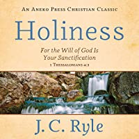 Holiness: For the Will of God Is Your Sanctification - 1 Thessalonians 4:3