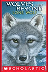 Wolves of the Beyond #1: Lone Wolf Kindle Edition
