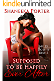 Supposed To Be Happily Ever After (My Ex Does It Best Book 5)