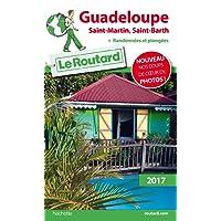 Guide du Routard Guadeloupe (St Martin, St Barth) 2017: + Randonnées et plongées !