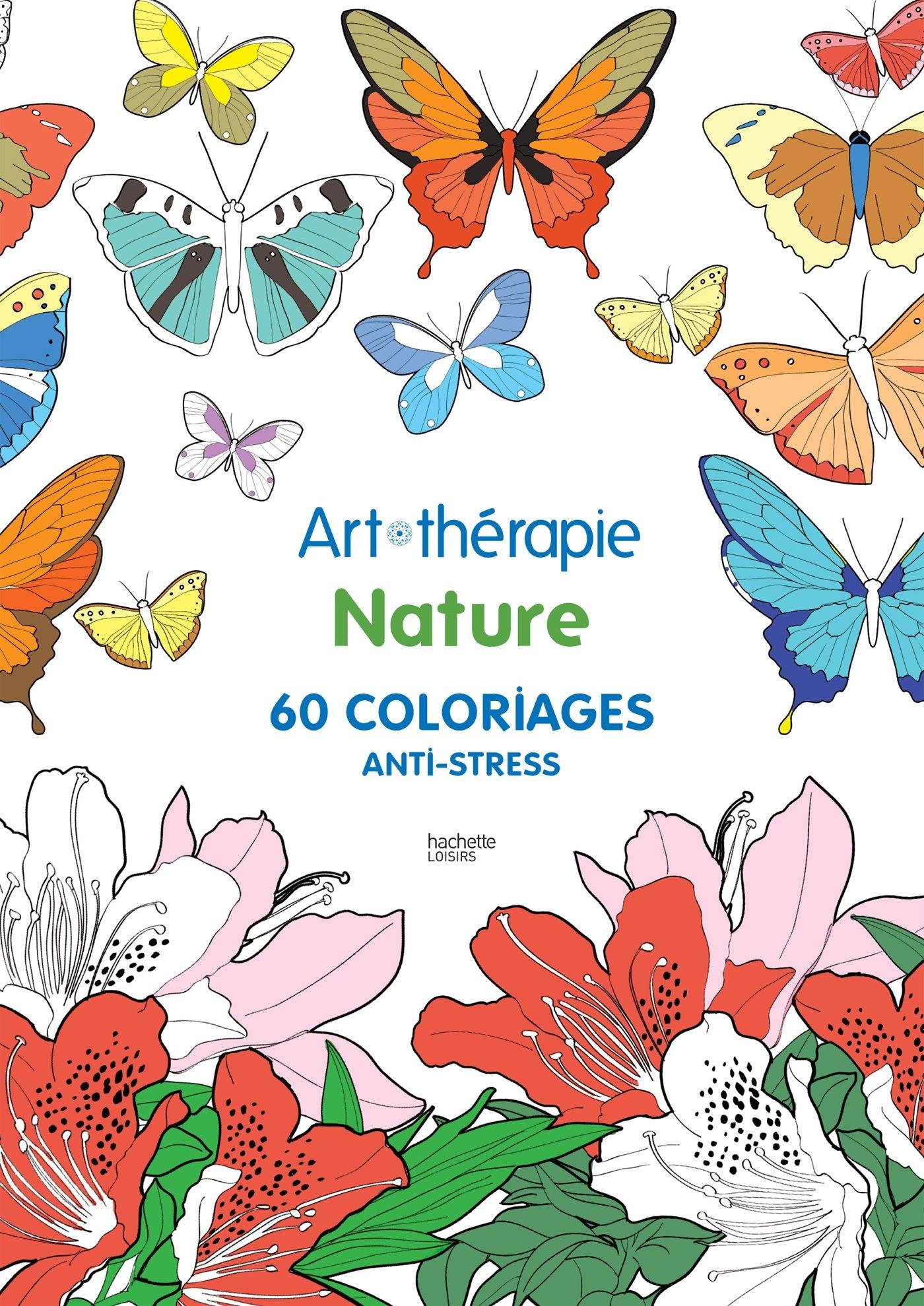 Coloriage Anti Stress Nature Et Decouverte.Nature 60 Coloriages Anti Stress Amazon Fr Collectif Livres