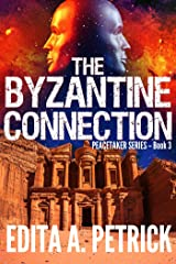 The Byzantine Connection (Peacetaker Series Book 3) Kindle Edition