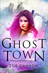 Ghost Town: An Urban Fantasy Thriller (Hound of Hades Book 3) Kindle Edition