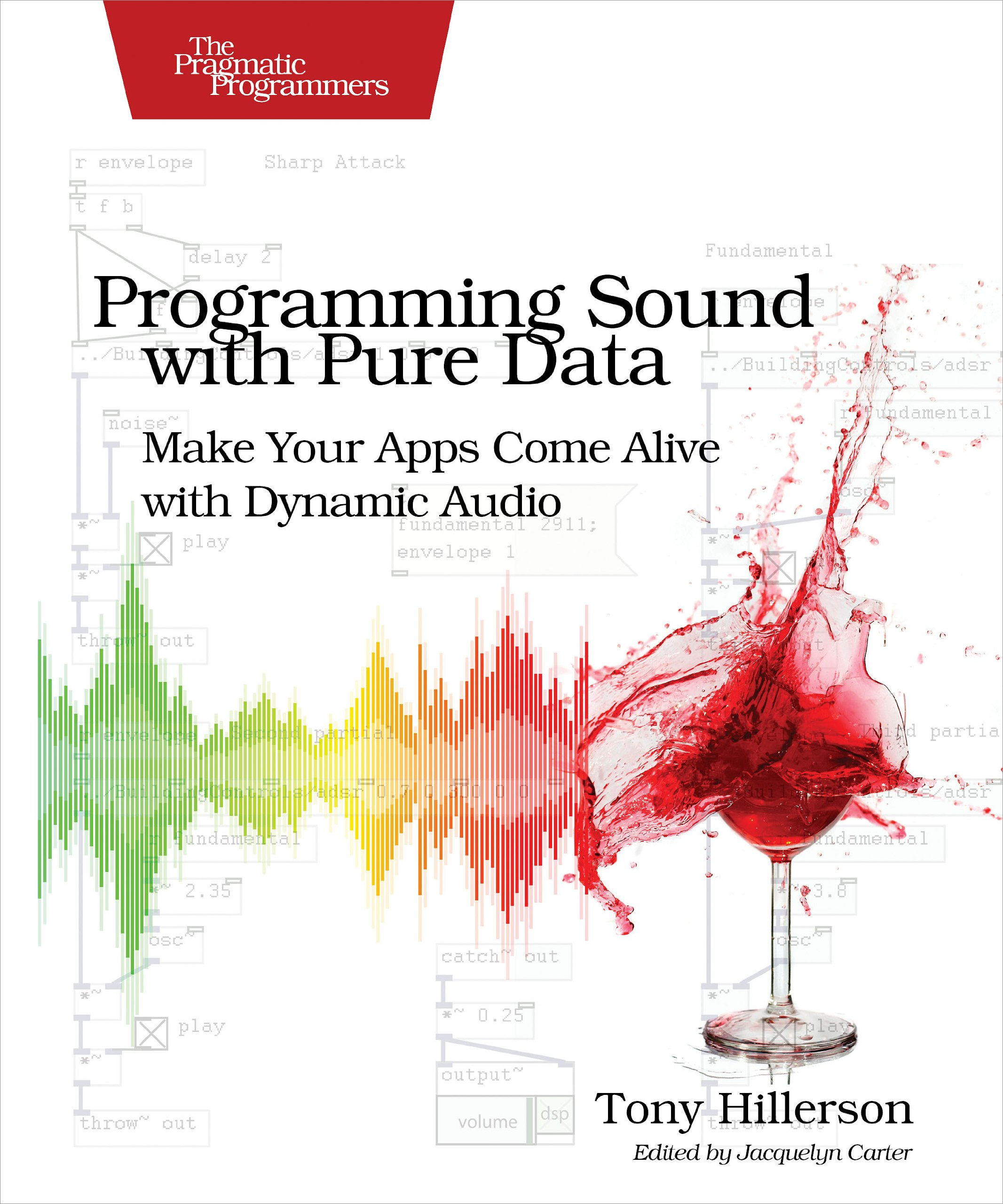 Programming Sound with Pure Data: Make Your Apps Come Alive with Dynamic Audio by O'Reilly Media (Image #1)