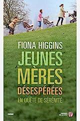 Jeunes mères désespérées en quête de sérénité (French Edition) Kindle Edition