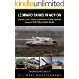 Leopard Tanks in Action: History, Variants and Combat Operations of the German Leopard 1 & 2 Main Battle Tanks