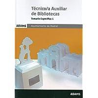 Temario Específico Tècnico/a Auxiliar de Bibliotecas Ayuntamiento de Madrid: Temario Específico 1 Tècnico/a Auxiliar de Bibliotecas Ayuntamiento de Madrid