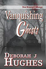 Vanquishing Ghosts (Tess Schafer-Medium Book 3) Kindle Edition