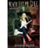 Never Let Me Die (The Melissa Allen Trilogy Book 3)