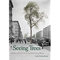 Image for Seeing Trees: A History of Street Trees in New York City and Berlin