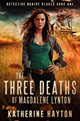 The Three Deaths of Magdalene Lynton (Detective Ngaire Blakes Book 1) Kindle Edition