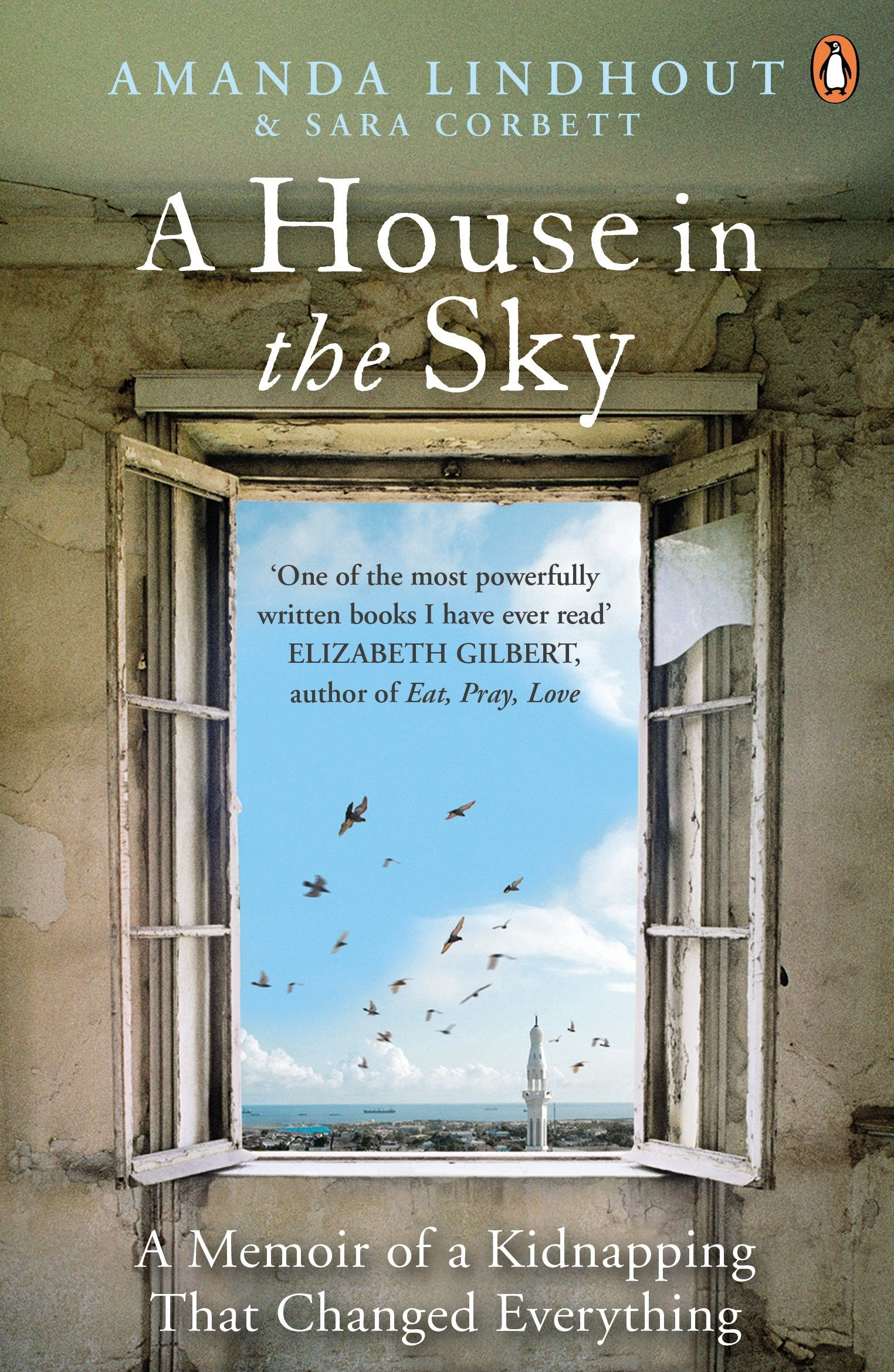A House In The Sky: A Memoir Of A Kidnapping That Changed Everything:  Amazon: Amanda Lindhout, Sara Corbett: 9780670920860: Books
