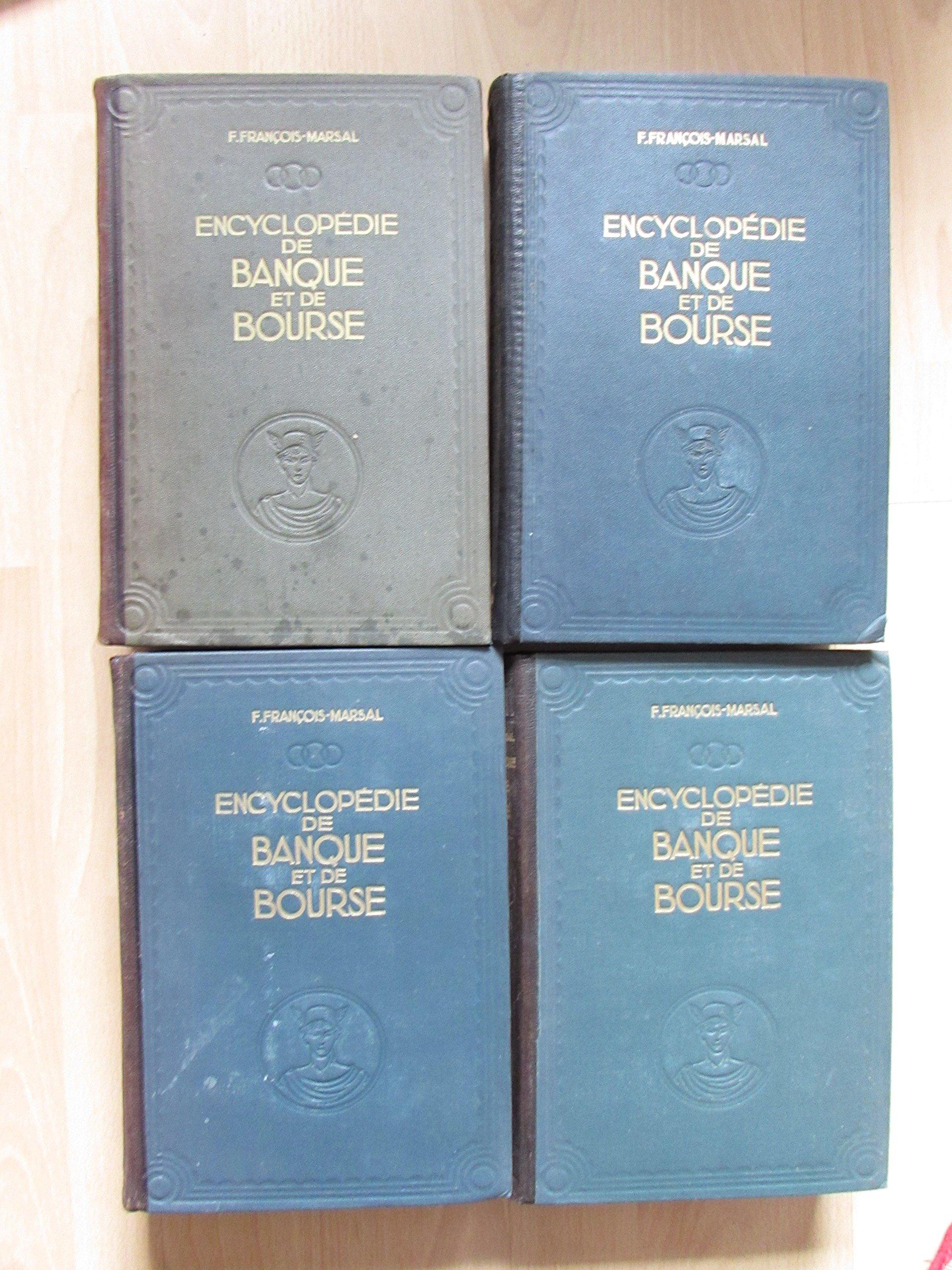 Encyclopedie de banque et de bourse, tome i, tome ii, tome iv, tome v Relié – 1930 FRANCOIS-MARSAL F. Imprimerie Crété B003WRKS9G