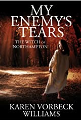 My Enemy's Tears: The Witch of Norhampton Kindle Edition