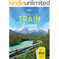 Amazing Train Journeys (Lonely Planet) (English Edition)