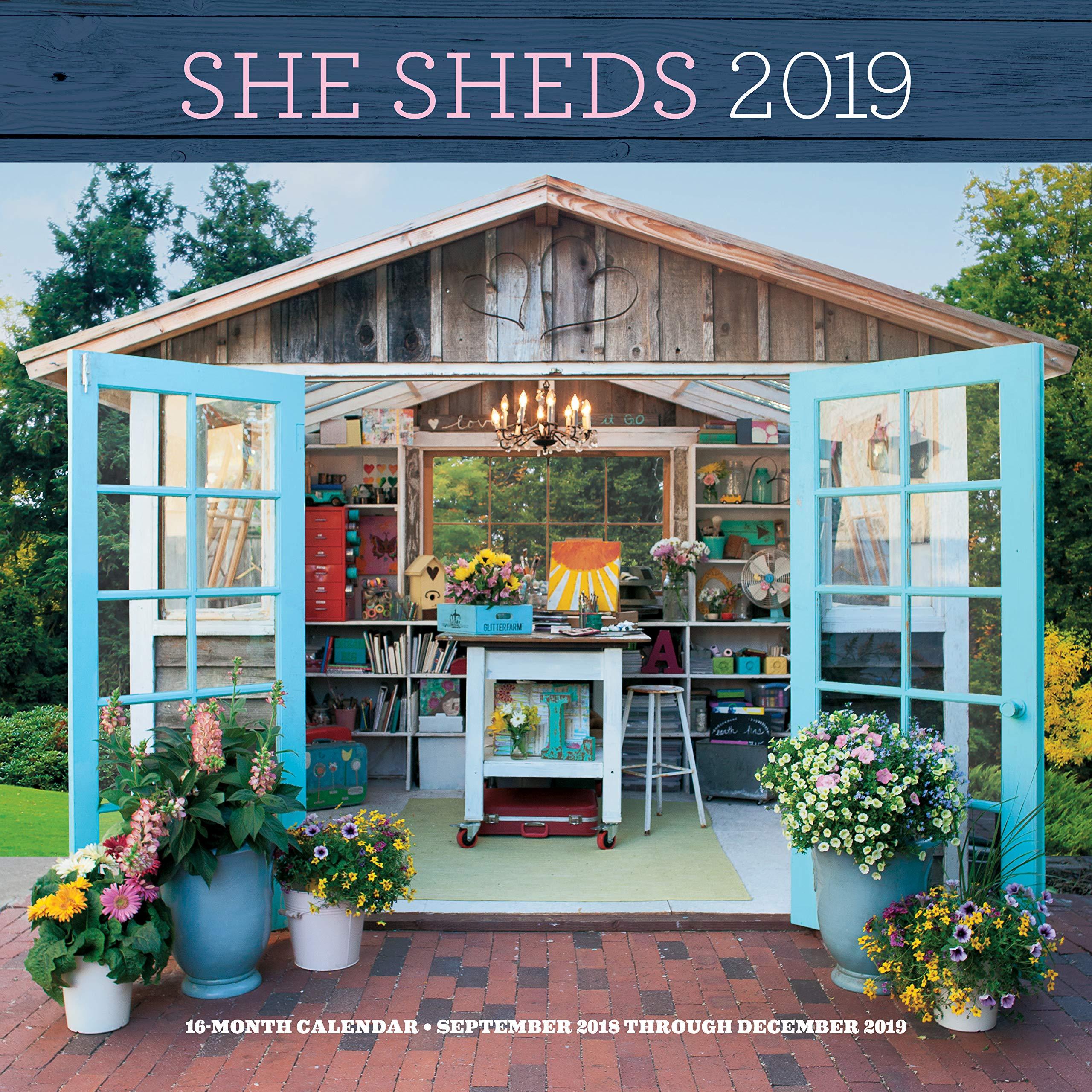 She Sheds 2019 16 Month Calendar September 2018 Through December 2019 Kotite Erika 9781631065255 Amazon Com Books